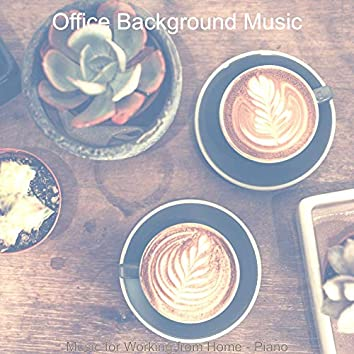 Music for Working from Home - Piano