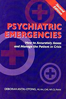 Psychiatric Emergencies: How to Accurately Assess and Manage the Patient in Crisis