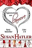 Appuntamento con l'amore: cofanetto e-book (Libri 1-6)
