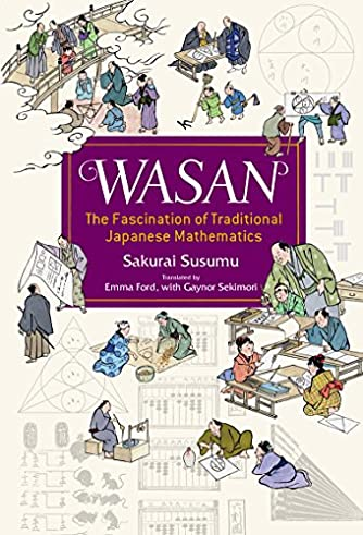 Wasan, the Fascination of Traditional Japanese Mathematics (JAPAN LIBRARY)