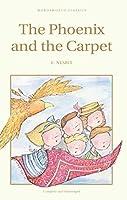 Phoenix and the Carpet (Wordsworth Children's Classics) by Edith Nesbit(1999-12-05)