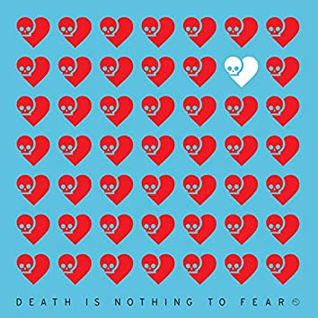 Death Is Nothing To Fear 1