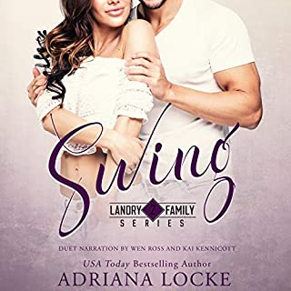 Swing                   By:                                                                                                                                 Adriana Locke                               Narrated by:                                                                                                                                 Kai Kennicott,                                                                                        Wen Ross                      Length: 7 hrs and 32 mins     244 ratings     Overall 4.5