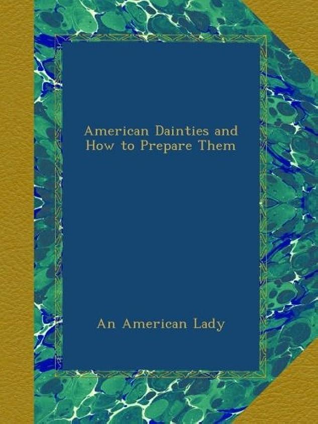 アイデアに渡って意欲American Dainties and How to Prepare Them