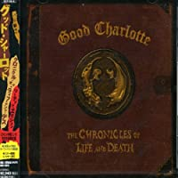 Chronicles of Life & Death by Good Charlotte (2005-06-27)