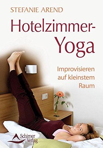 Hotelzimmer-Yoga: Improvisieren auf kleinstem Raum