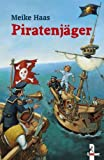 Meike Haas: Piratenjäger