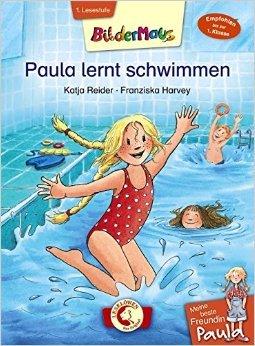Bildermaus - Meine beste Freundin Paula: Paula lernt schwimmen von Katja Reider ,,Franziska Harvey (Illustrator) ( 14. Januar 2015 )