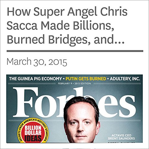 How Super Angel Chris Sacca Made Billions, Burned Bridges, and Crafted the Best Seed Portfolio Ever audiobook cover art