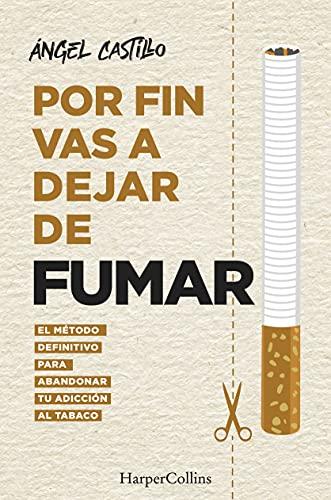 Por fin vas a dejar de fumar de Ángel Castillo
