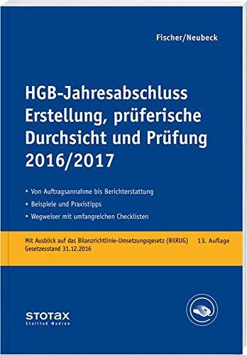 HGB-Jahresabschluss - Erstellung, prüferische Durchsicht und Prüfung 2016/17: Mittelständische Unternehmen Erläuterungen, Beratungshinweise, Checklisten und Materialien