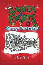 Santa Farts: Merry Fartmas! (The Disgusting Adventures of Milo Snotrocket) (Volume 11)