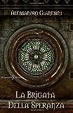 La Brigata della Speranza: Uno strabiliante fantasy epico, un'avventura fantasy che ti catturerà sin dalla prima pagina