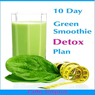 10-Day Green Smoothie Detox Plan                   By:                                                                                                                                 Cathy Simpson                               Narrated by:                                                                                                                                 Caroline Miller                      Length: 29 mins     7 ratings     Overall 3.7