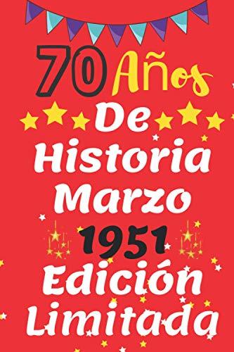 70 Años De Historia Marzo 1951 Edición Limitada: Feliz 70 cumpleaños Ideas de regalos de 70años para papá, abuela, hijo, hombres, tío, padre, cumpleaños de mamá 2021, alternativa de tarjeta divertida