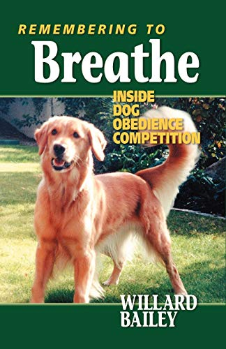 Remembering to Breathe: Inside Dog Obedience Competition