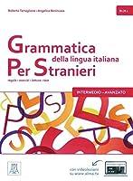 Grammatica della lingua italiana per stranieri - intermedio - avanzato: regole - esercizi - letture - test / Kursbuch