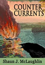 Counter Currents: A Story of Smugglers, River Pirates, Love, War and Freedom Fighters (Ryan's Journey Book 1)