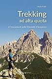 Tekking ad alta quota. 15 escursioni sulle Dolomiti d'Ampezzo