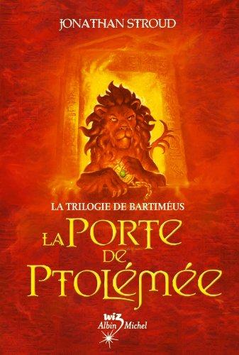 La Porte de Ptolémée : La Trilogie de Bartiméus - tome 3 (Wiz)