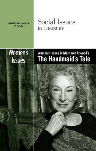 Women's Issues in Margaret Atwood's the Handmaid's Tale (Social Issues in Literature)
