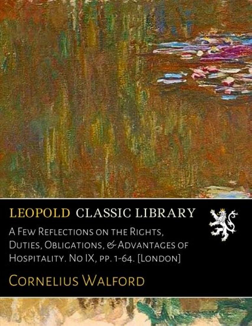 アレイレインコート食用A Few Reflections on the Rights, Duties, Obligations, & Advantages of Hospitality. No IX, pp. 1-64. [London]