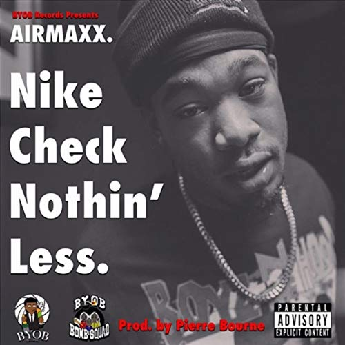 Nike Check Nothin Less [Explicit]