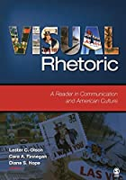 Visual Rhetoric: A Reader in Communication and American Culture by Unknown(2008-03-20)