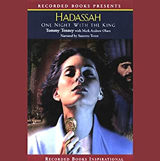 Hadassah     One Night with the King              By:                                                                                                                                 Tommy Tenney,                                                                                        Mark Andrew Olsen                               Narrated by:                                                                                                                                 Suzanne Toren                      Length: 11 hrs and 38 mins     241 ratings     Overall 4.5
