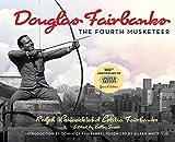 Douglas Fairbanks: The Fourth Musketeer - Kelley Smoot Garrett