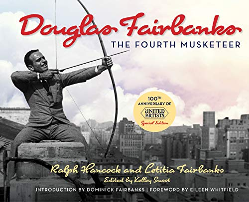 Douglas Fairbanks: The Fourth Musketeer