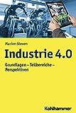 Industrie 4.0: Grundlagen - Teilbereiche - Perspektiven