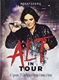 Alt In Tour (Deluxe Edt.Cd+Dvd+B.Ray+Booklet 24 Pagine Formato Dvd Cover 4 Ante)