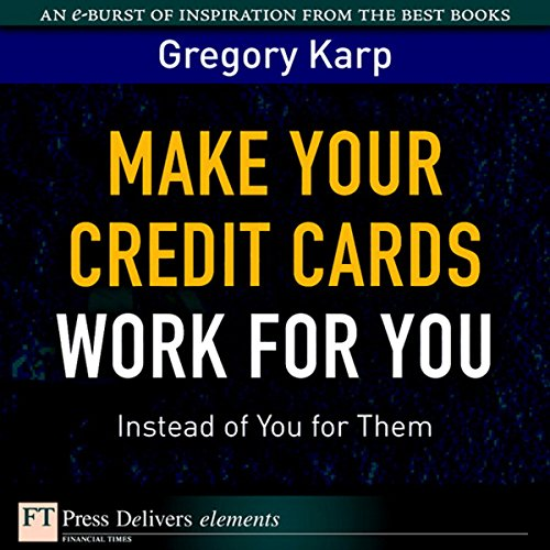 Make Your Credit Cards Work for You Instead of You for Them audiobook cover art