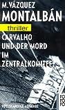 Manuel Vázquez Montalban: Carvalho und der Mord im Zentralkomitee