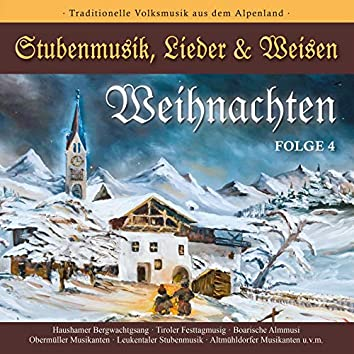 Weihnachten - Stubenmusik, Lieder & Weisen Folge 4
