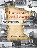 Minnesota s Lost Towns Northern Edition