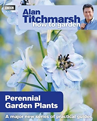 Alan Titchmarsh How to Garden: Perennial Garden Plants by BBC Books