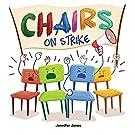 Chairs on Strike: A Funny, Rhyming, Read Aloud Kid's Book For Preschool, Kindergarten, 1st grade, 2nd grade, 3rd grade, 4th grade, or Early Readers