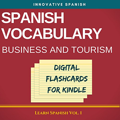 Spanish Vocabulary: Business and Tourism Digital Flashcards for Kindle  audiobook cover art