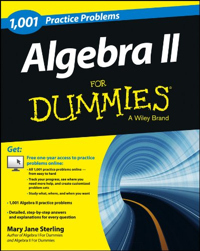 Algebra II: 1,001 Practice Problems For Dummies (+ Free Online Practice) (English Edition)