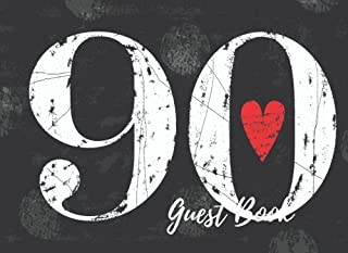 Guest Book: 90th,Ninety, Ninetieth, Birthday Anniversary Party Guest Book. Free Layout To Use As You Wish For Names & Addresses, Sign In Or Advice, Wishes, Comments Or Predictions. (Guests)