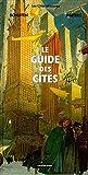 Les Cités obscures - Le Guide des Cités