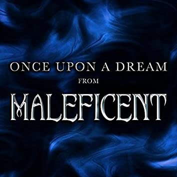 """Once Upon A Dream (From """"Maleficent"""")"""