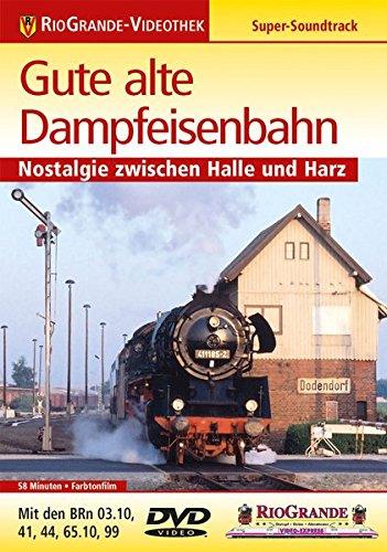 Gute alte Dampfeisenbahn - Nostalgie zwischen Halle und Harz - RioGrand