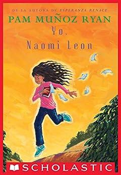 Yo, Naomi León (Becoming Naomi Leon) (Spanish Edition) by [Pam Muñoz Ryan]