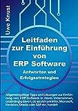 Leitfaden zur Einführung von ERP Software - Antworten und Erfolgsstrategien: Allgemeingültige Tipps und Lösungen zur Einführung von ERP-Software in ... Navision, Oracle oder SAP etc. handelt
