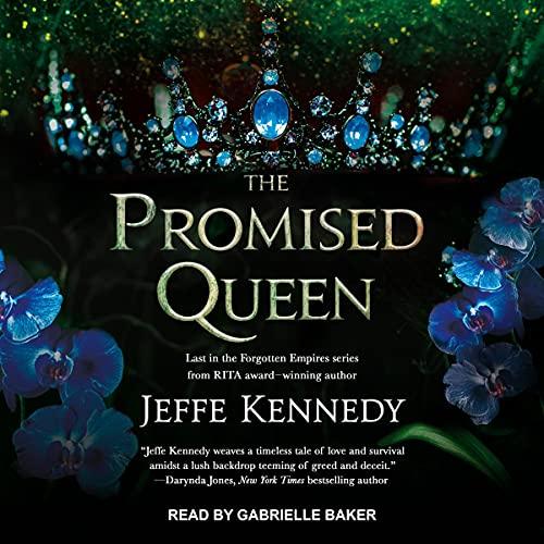 The Promised Queen: Forgotten Empires Series, Book 3