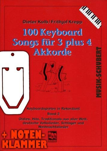 100 Keyboard Songs für 3 plus 4 Akkorde Band 2 inkl. praktischer Notenklammer - Oldies, Hits, Traditionals aus aller Welt, deutsche Volkslieder, Schlager und Weihnachtslieder für absolute Anfänger auf dem Keyboard (Keyboard spielen in Rekordzeit) von Frithjof Krepp (Taschenbuch - 2006) (Noten/Sheetmusic)