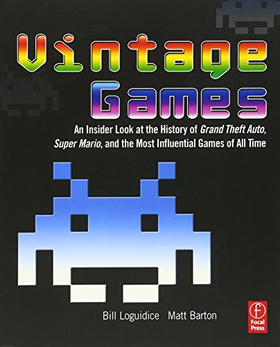 Vintage Games: An Insider Look at the History of Grand Theft Auto, Super Mario, and the Most Influential Games of All Time: An Insider Look at the ... and the Most Influential Games of All Time